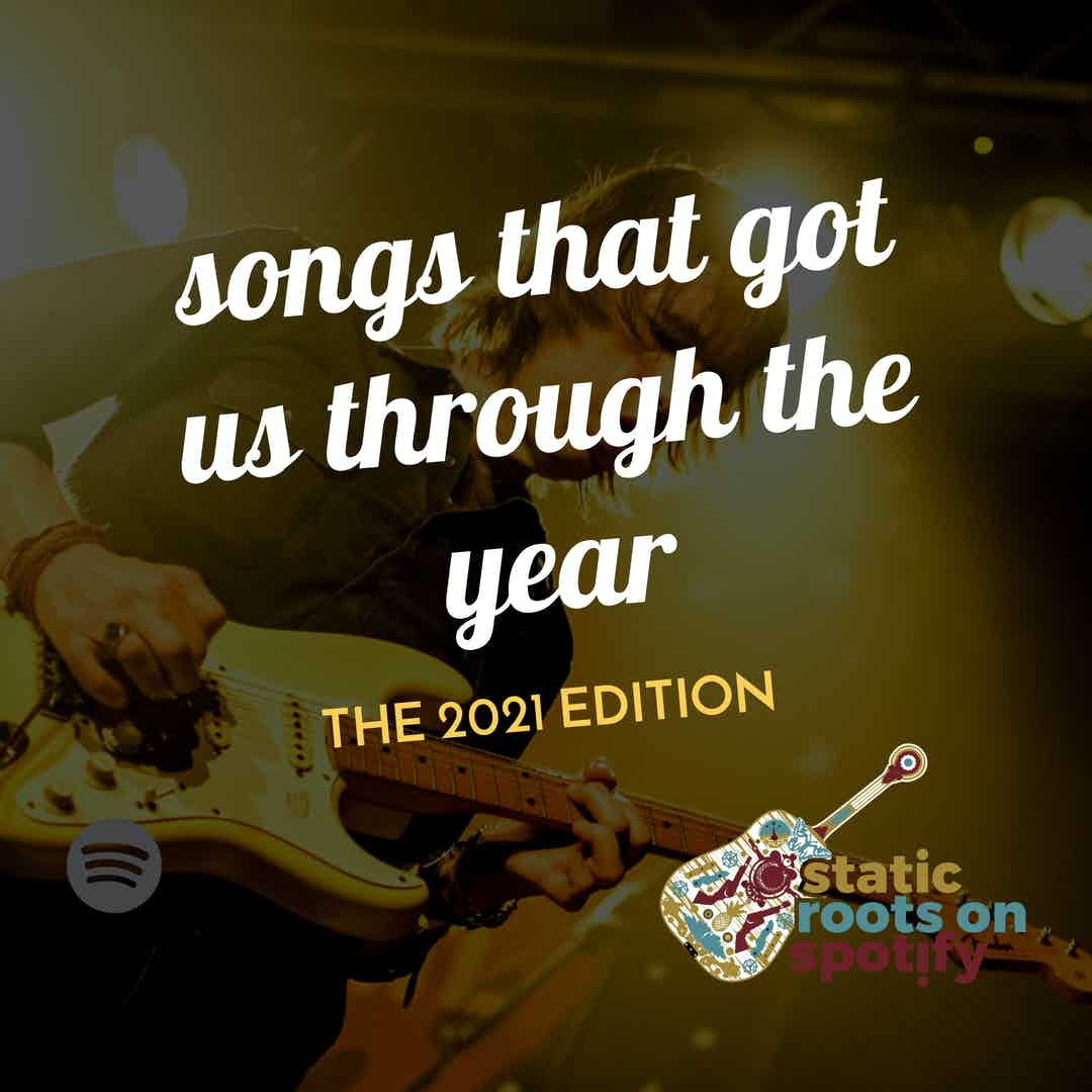 static roots on spotify - songs that got us through the year 2021