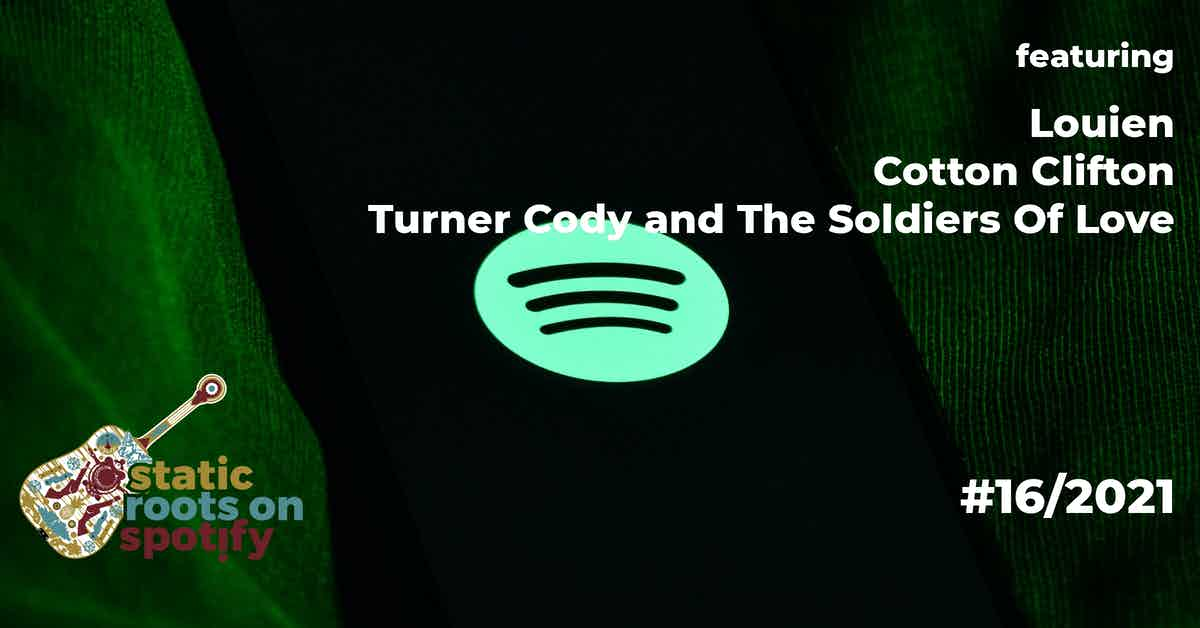 staticroots_on_spotify_21_16_louien_cottonclifton_turnercodeandthesoldiersoflove
